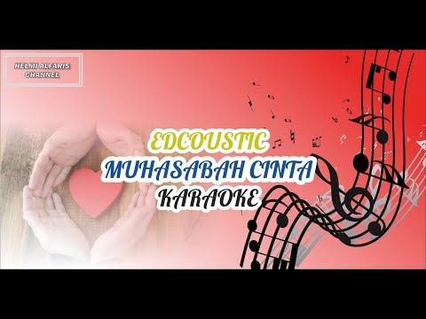 EDCOUSTIC-MUHASABAH CINTA-KARAOKE NO VOCAL