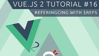 Vue JS 2 Tutorial #16 - Refs