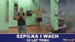 SZPILKA I WACH... 10 LAT TEMU - Z ARCHIWUM