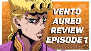 Vento Aureo Episode 1 Review