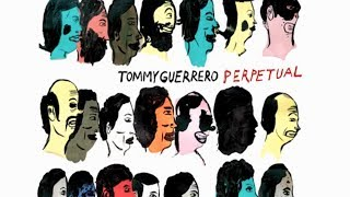 Tommy Guerrero - Perpetual [Full Album] HD