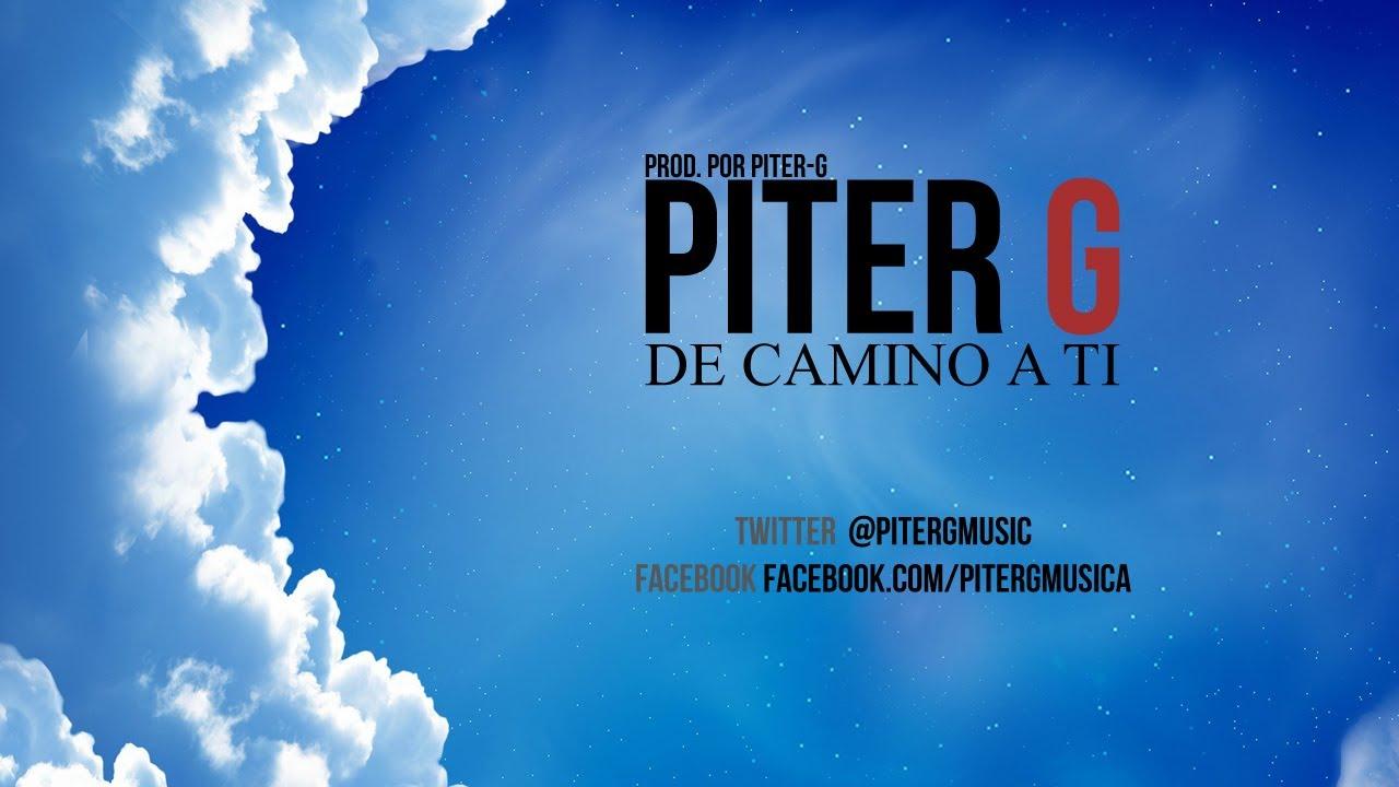 Piter-G - De camino a ti (Prod. por Piter-G)