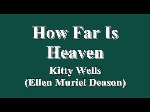 How Far Is Heaven - Kitty Wells