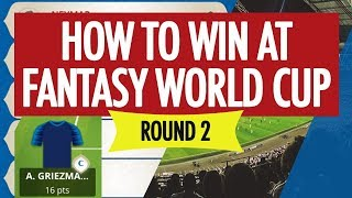 How to Win at Fantasy World Cup ROUND 2