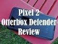 Google Pixel 2 OtterBox Defender Case Review