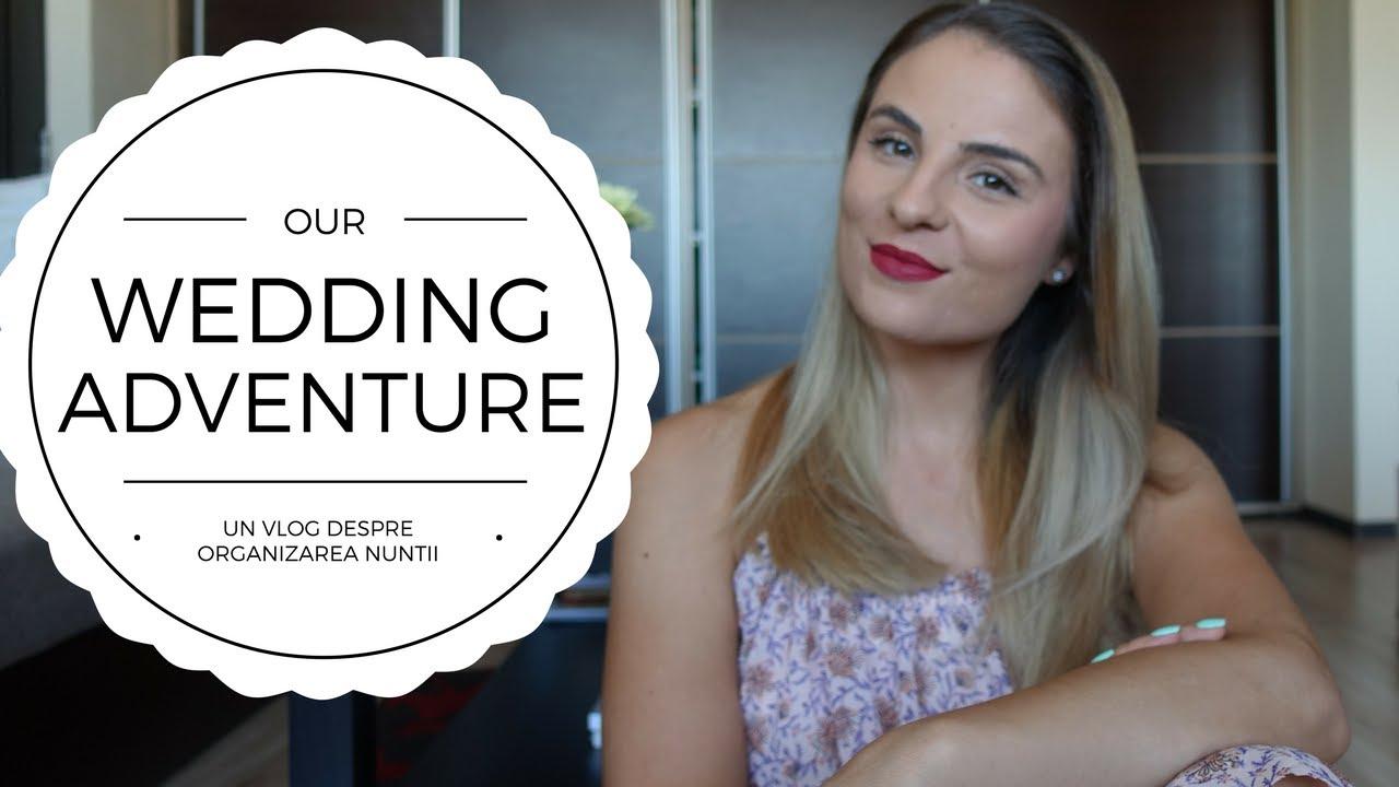 Our Wedding Adventure | Un vlog despre organizarea nuntii
