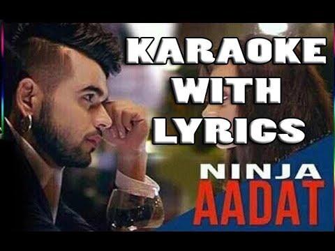AADAT KARAOKE WITH LYRICS INSTRUMENTAL  - NINJA | PARMISH VERMA| Latest Punjabi Songs Music
