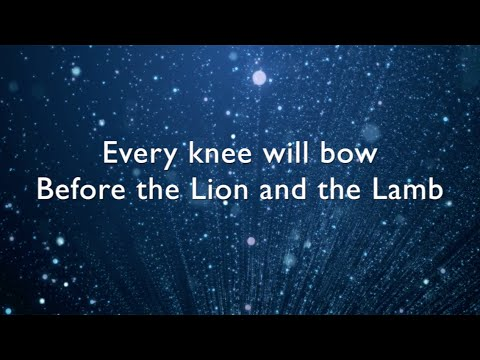 Lion and the Lamb lyrics / music video - Bethel Music (Leeland)