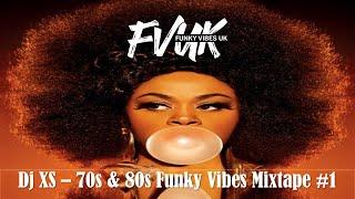 Classic Old School 70s 80s Funk Mix - Dj XS Original Funky Vibes Mixtape #1