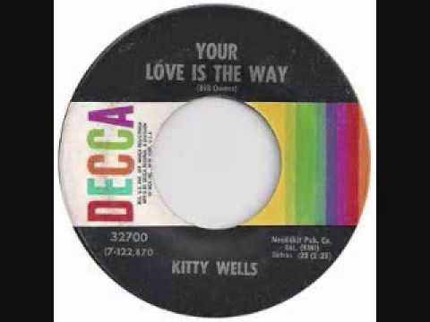 Kitty Wells - Your Love Is The Way