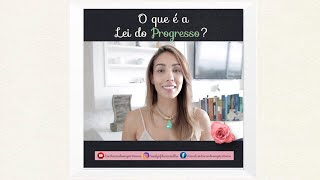 O que é a Lei do Progresso?