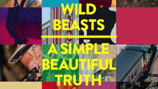 Wild Beasts - A Simple Beautiful Truth (Lone Remix) [Official Audio]