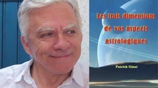 Les Trois Dimensions de vos aspects astrologiques - Patrick Giani et Daniel Vega