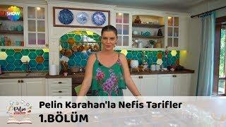 Pelin Karahan'la Nefis Tarifler 1.Bölüm (11 Eylül 2017)