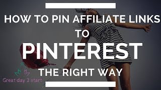 How to pin affiliate links to Pinterest the right way