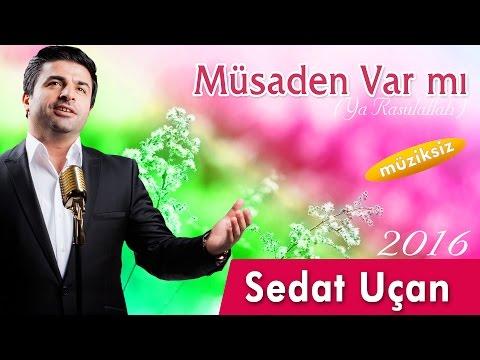 Sedat Uçan - Müsaden Var Mı    Müziksiz Albüm Full 2016