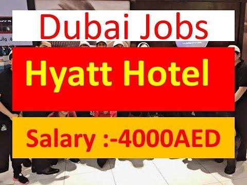 Dubai jobs in Hyatt Hotel Salary:-2000-8000AED.