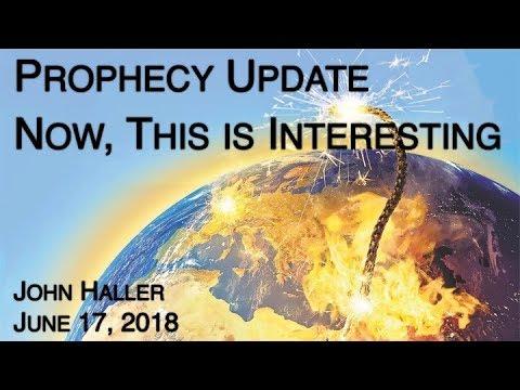 2018 06 17 John Haller's Prophecy Update