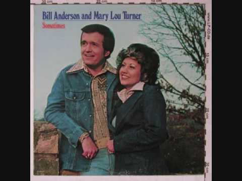 "Bill Anderson & Mary Lou Turner  "" Sometimes """