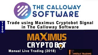 Trading With The Calloway Software Broker Using Maximus Cryptobot Signal - Manual Live Trading(2018)