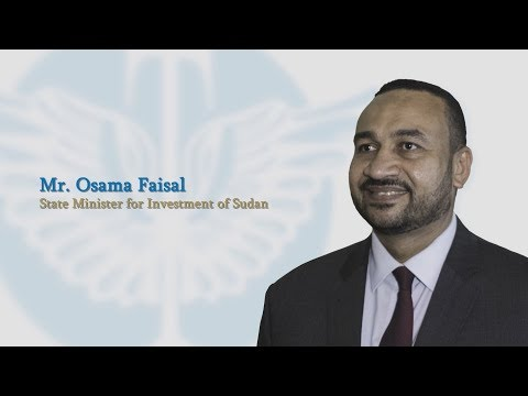 Interview with Mr. Osama Faisal, State Minister for Investment of Sudan