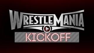 WrestleMania 31 Kickoff