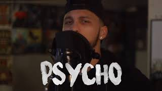 Psycho - Post Malone Feat. Ty Dolla $ign ( Kid Travis Cover) ft. Rob Lola