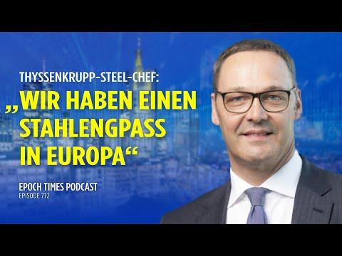 "Thyssenkrupp-Chef: Es fehlt Stahl in Europa – China hat ""extrem hohen Stahlhunger"""
