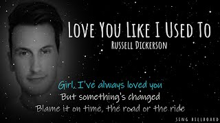 Russell Dickerson - Love You Like I Used To (Realtime Lyrics)