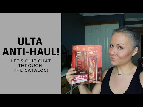 Ulta Anti-Haul: Let's chit chat through the catalog!