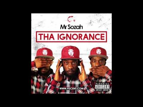 MR SOZAH | THA IGNORANCE FULL MIXTAPE AUDIO