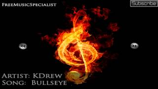KDrew - Bullseye (No Copyright + Download)