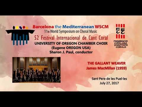 WSCM11 July 27, 2017 UNIVERSITY OF OREGON CHAMBER CHOIR (USA)