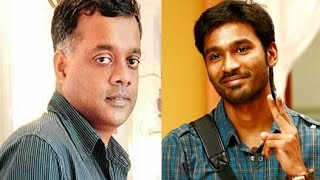 Dhanush Confirms Gautham menon Project