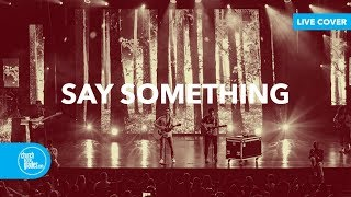 Justin Timberlake - Say Something (Live Cover)