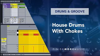 Ableton Drum Rack Tutorial - House Drums With Chokes