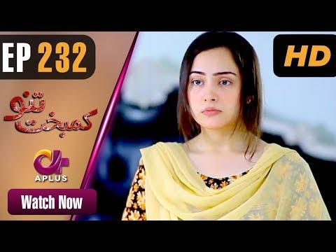 Kambakht Tanno - Episode 232 - Aplus ᴴᴰ Dramas