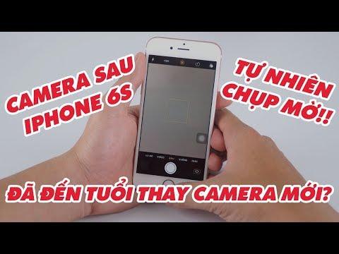 Camera sau iPhone 6S tự nhiên chụp mờ!! Đã đến tuổi thay camera mới?   Điện Thoại Vui