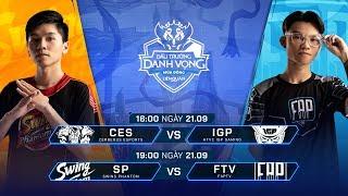CES vs IGP   SP vs FTV [Vòng 14 - 21.09] - Đấu Trường Danh Vọng Mùa Đông 2019
