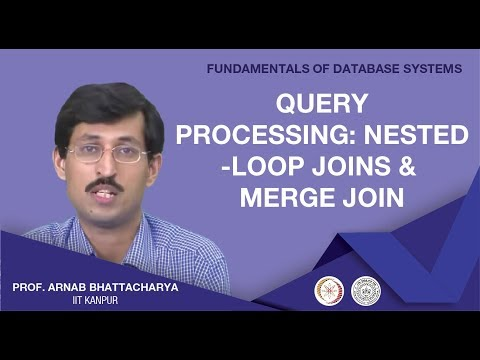 Lecture 22 - Query Processing: Nested-Loop joins and Merge join