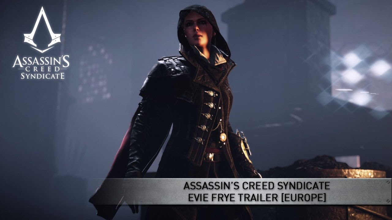 Assassin S Creed Syndicate Evie Frye Trailer Europe Youtube