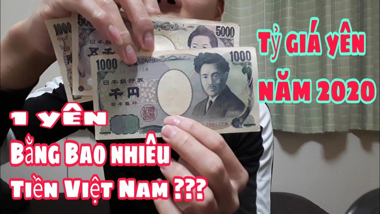 #6 |1 Yên Nhật Bằng Bao Nhiêu Tiền Việt Nam || Tỷ Giá Tiền Yên Năm 2020