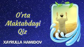 Repeat youtube video Hayrulla Hamidov - O'rta Maktabdagi Qiz ( Voqea )