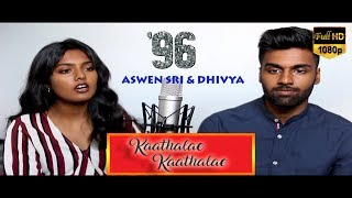 MOVIE 96 -[TAMIL]  | KAADHALE KAADHALE - COVER SONG | HD