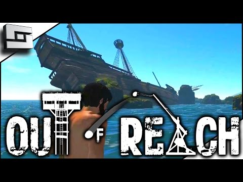 SHIPWRECK EXPLORING! - Out Of Reach Gameplay E2