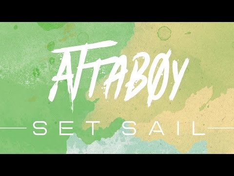 Attaboy - Set Sail (Lyric Video)