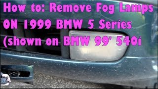 How to: Remove 1999 BMW 5 Series Fog Lamps