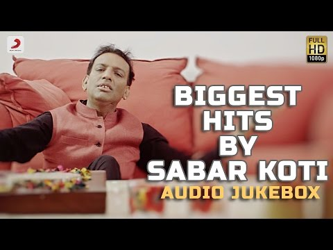 Biggest Hits By Sabar Koti | Audio Jukebox