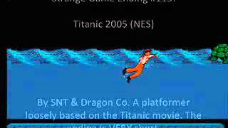 Strange Game Ending #115: Titanic 2005 [By SNT & Dragon Co.] (NES)