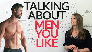 Real English: Talking about men you like